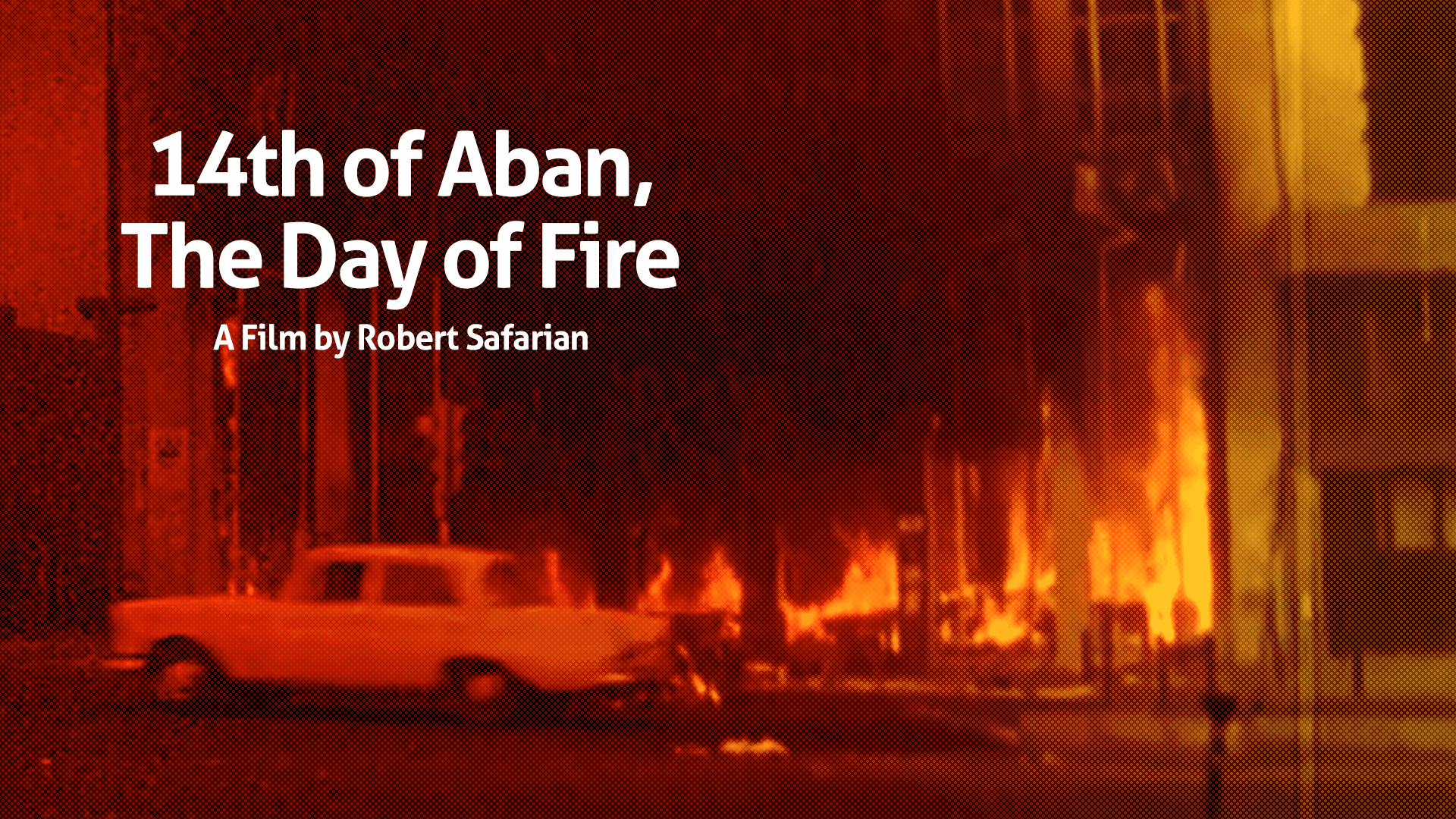 14th of Aban, The Day of Fire (2009)